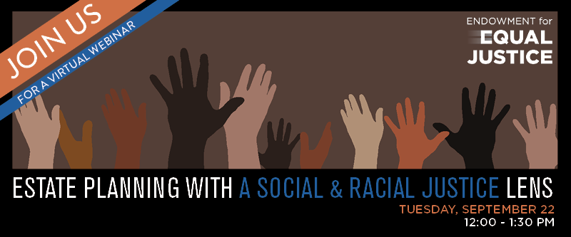 Estate Planning through a Racial and Social Justice Lens